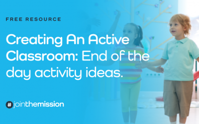 Free Resource: Creating An Active Classroom – End Of The Day Activity Ideas