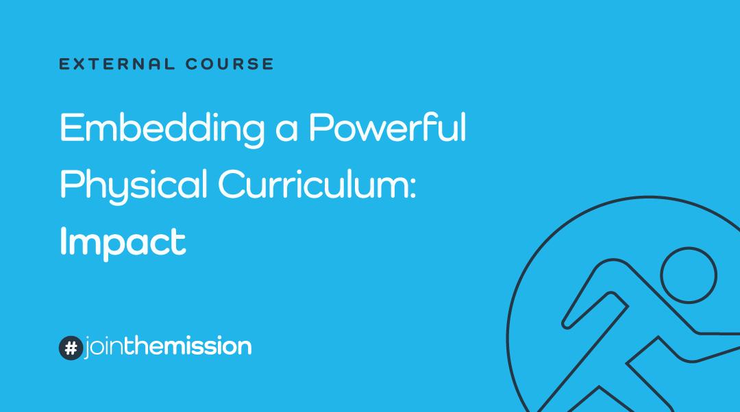 Embedding a Powerful Physical Curriculum: Impact
