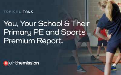 You, Your School & Their Primary PE and Sports Premium Report