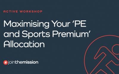 Maximising your 'PE & Sports Premium' allocation!