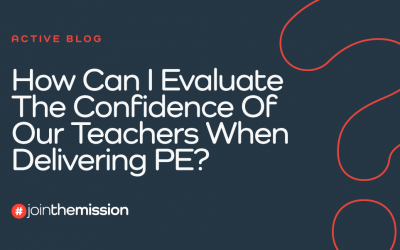 How Can I Evaluate The Confidence Of Our Teachers When Delivering PE?