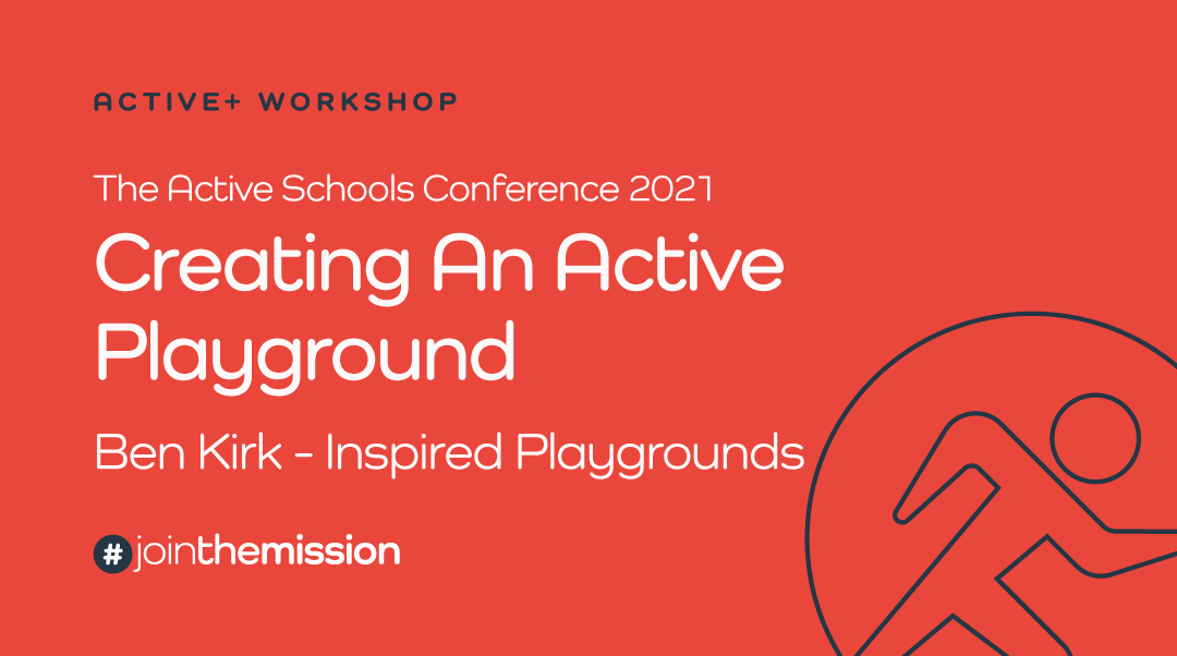 Creating An Active Playground – Interim Active Schools Conference 2021