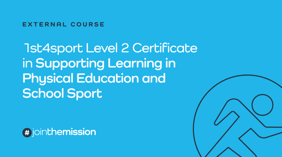 1st4sport Level 2 Certificate in Supporting Learning in Physical Education and School Sport