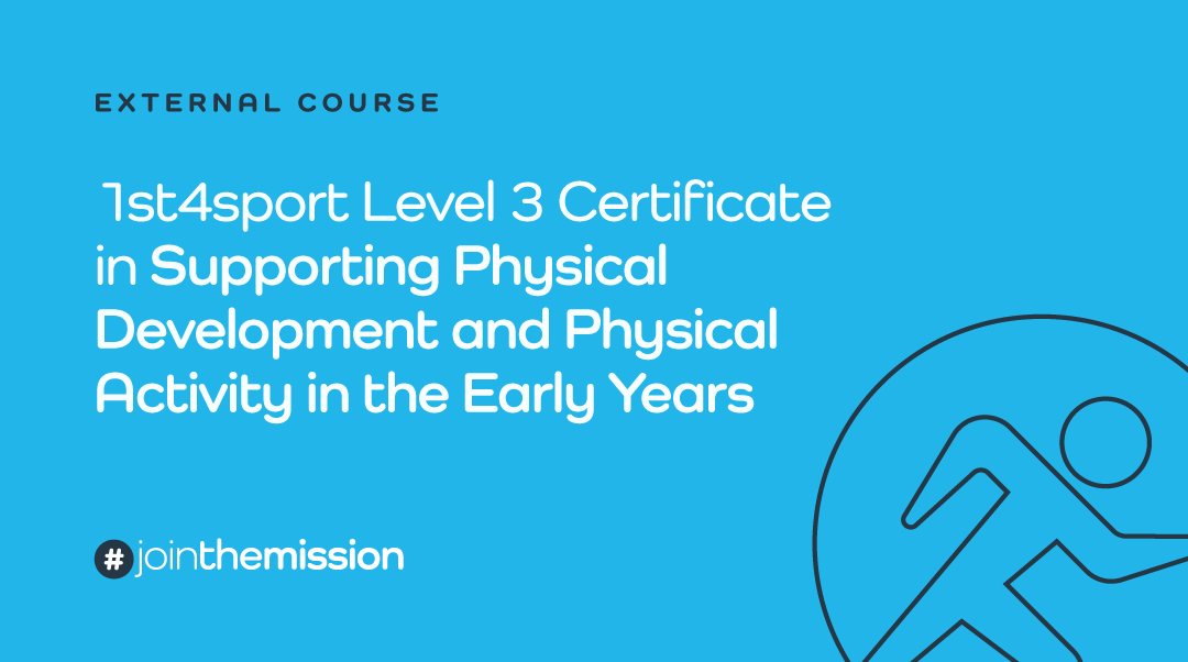 1st4sport Level 3 Certificate in Supporting Physical Development and Physical Activity in the Early Years