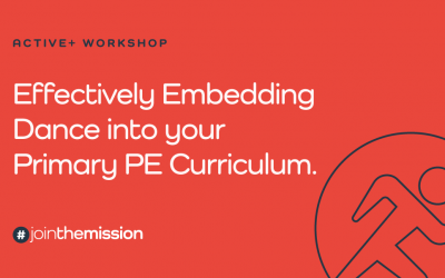 BOOK NOW: Effectively Embedding Dance into your Primary PE Curriculum.