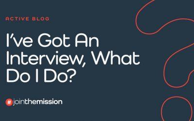 I've Got An Interview, What Do I Do?