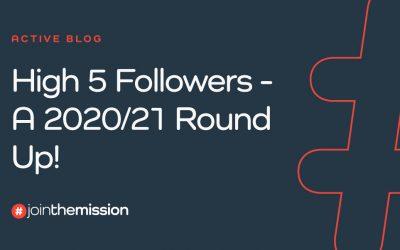 High 5 Followers – A 2020/21 Round Up!